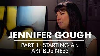 Partie 1: Démarrage d'un Business de l'Art, de l'Artiste Entrepreneur Jennifer Gough | AQ Blog & Grill
