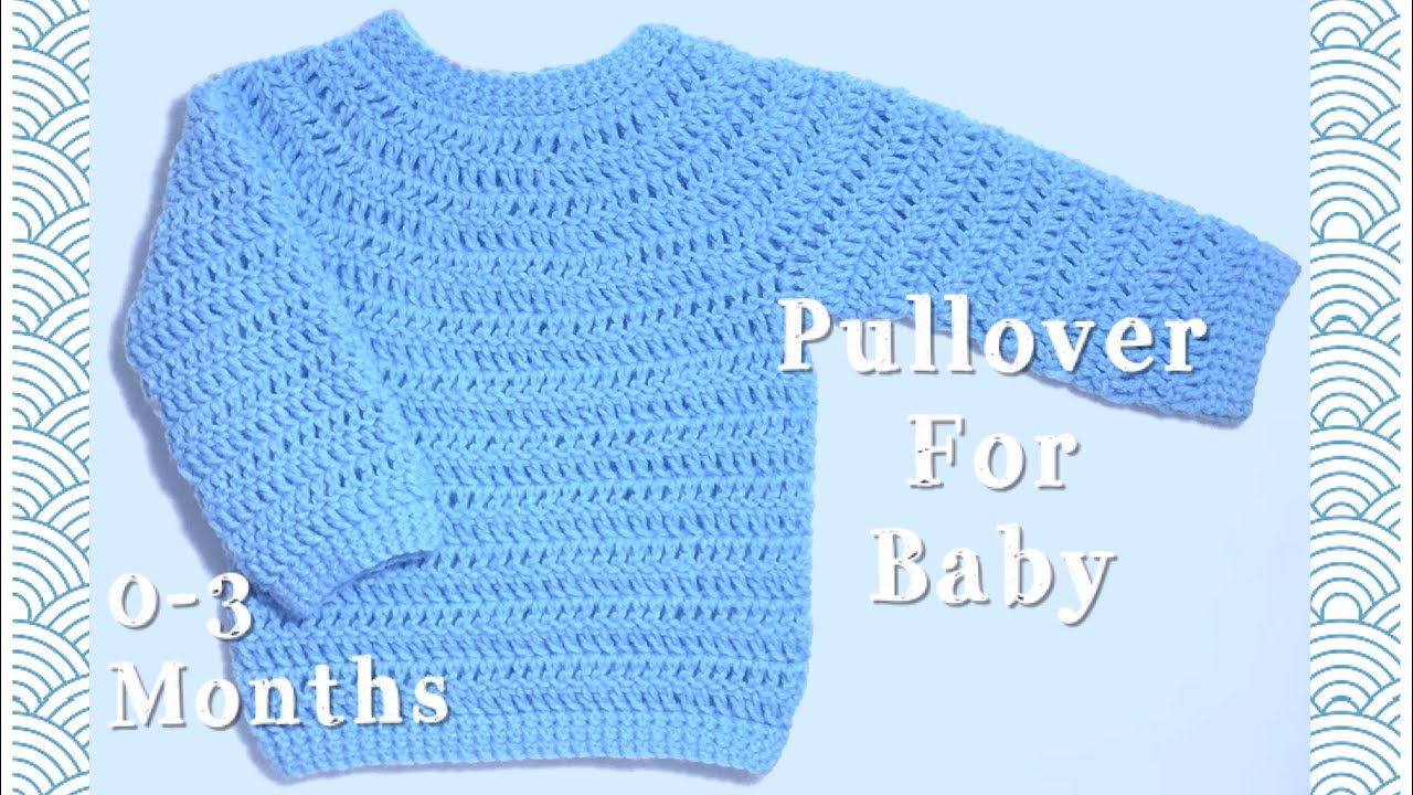 fdcd016c3 Crochet pullover sweater for baby 0-3 months  112 - YouTube