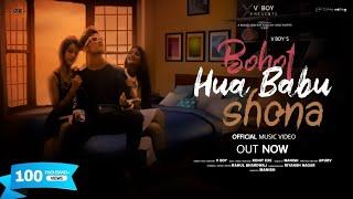 Bohot Hua Babu Shona - V boY   Music-Exe   Official Music Video  Kolkata New Hip Hop Rap Song 2021