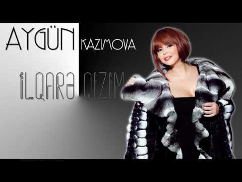 Aygün Kazımova - İlqarə qızım