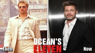 Ocean's Eleven (2001) Then And Now ★ 2019 (Before And After)