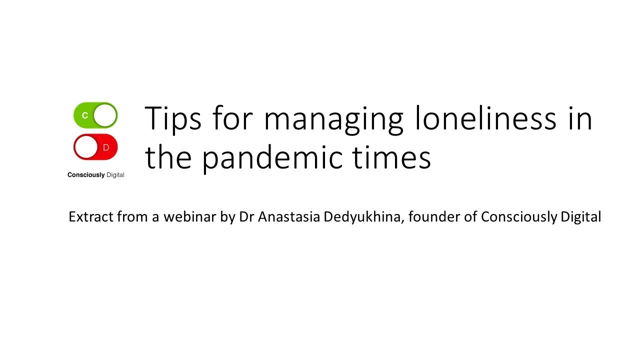 Tips to cope with loneliness during pandemic times
