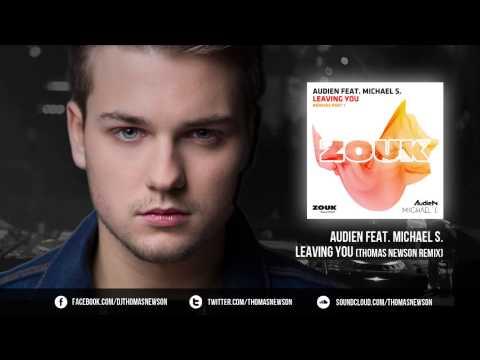 Audien feat. Michael S. - Leaving You (Thomas Newson Remix)