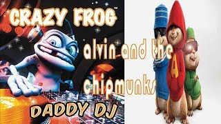 Crazy Frog Daddy DJ by alvin and the chipmunks