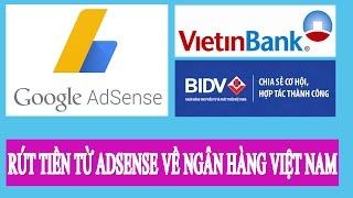 Cách rút tiền từ Google Adsense về tài khoản ngân hàng Việt Nam