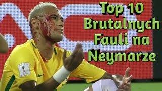 Top 10 Brutalnych Fauli na Neymarze