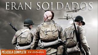 Eran Soldados - Accion - Ver Peliculas En Español