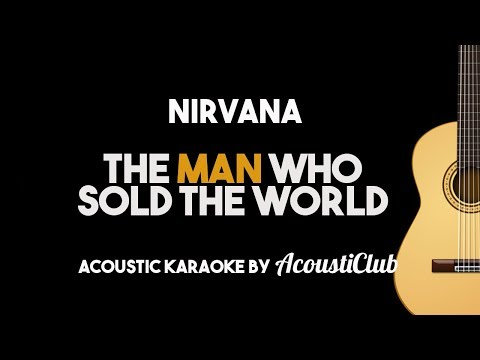 The Man Who Sold The World - David Bowie/Nirvana (Acoustic Guitar Karaoke with Lyrics)