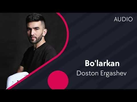 Doston Ergashev - Bo'larkan