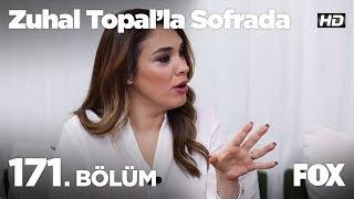 Zuhal Topal'la Sofrada 171. Bölüm