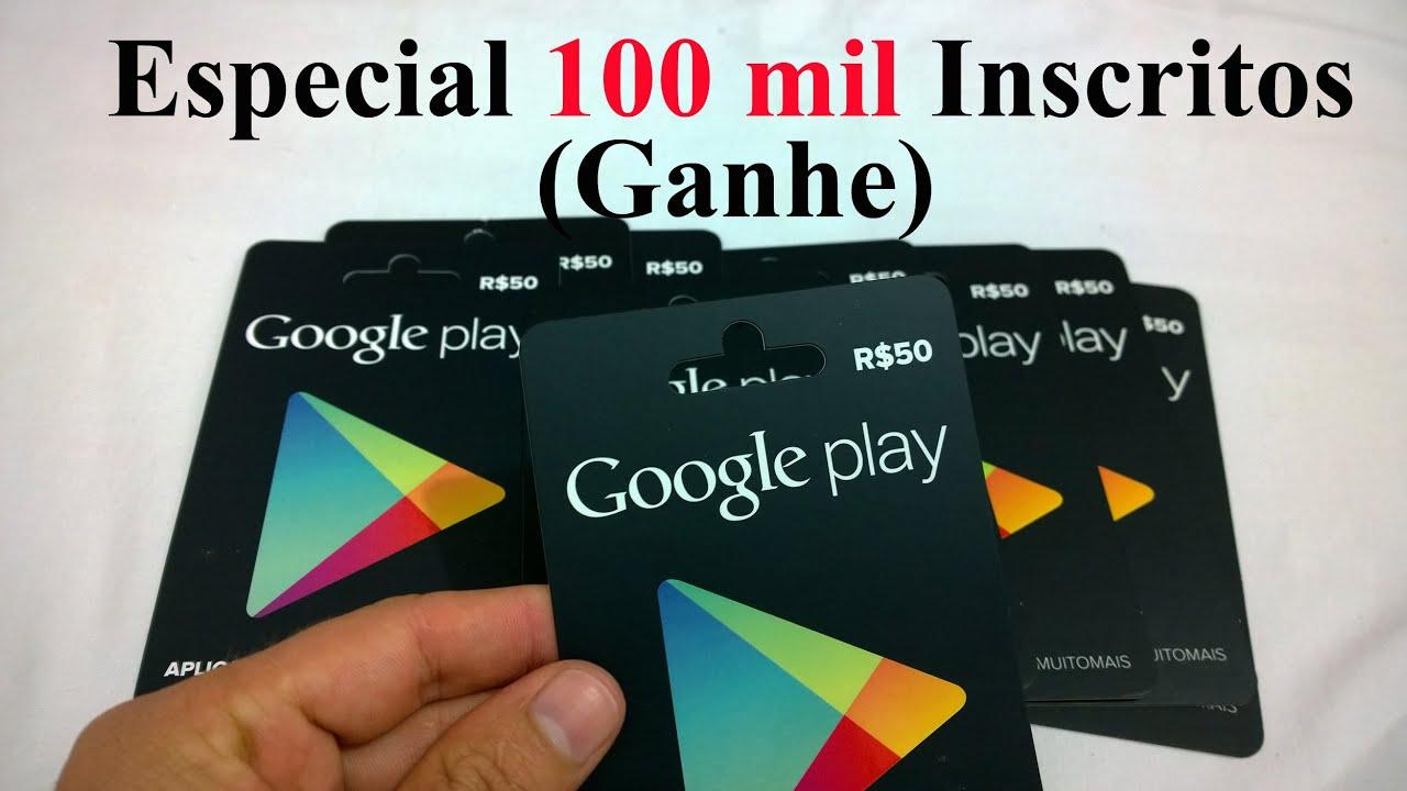 Especial 100 mil Inscritos - Ganhe Gift Card Play Store ...