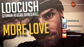 ♪ LOOCUSH - MORE LOVE | GERMAN REGGAE / SONG [Chillout Weed Music] January 2014