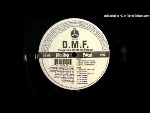 D.M.F. (Dangerous Mentality Forever) - Throw Your Drinks Up (Street Version)