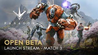 Paragon Open Beta Launch Stream - Match 3