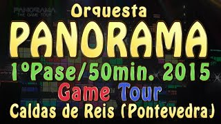 Orquesta PANORAMA 2015 - GAME TOUR - 1º PASE HD/SOLO 50min - Caldas de Reis (Galicia)