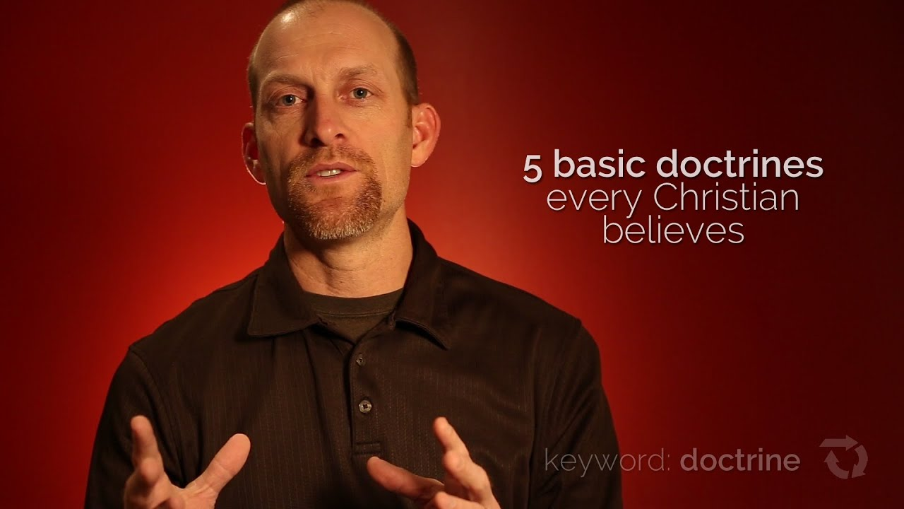 5 Basic Doctrines Every Christian Believes