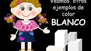 EL COLOR BLANCO EN ESPAÑOL - VIDEOS PARA NIÑOS - LOS COLORES - THE COLORS IN SPANISH