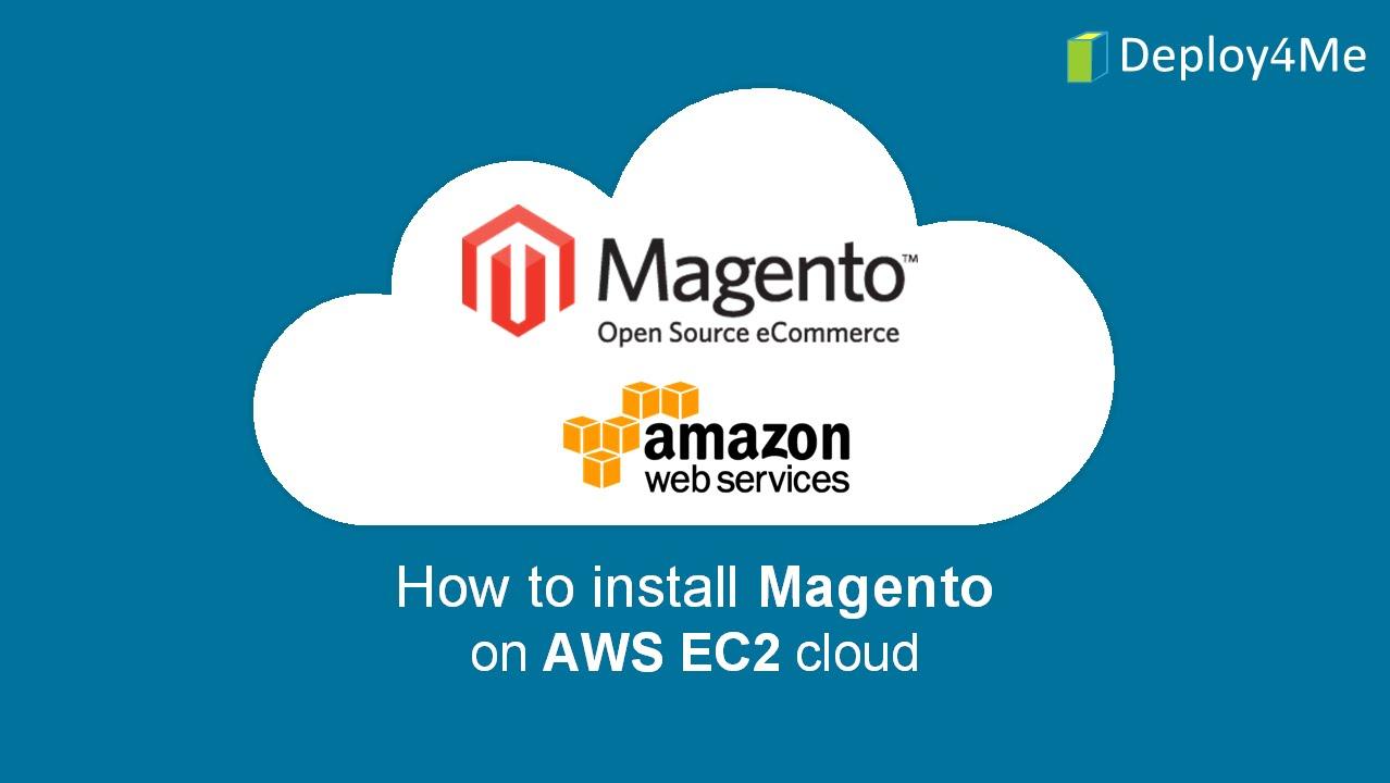 How to install Magento CE 2002000.2000.2002000 on AWS EC2002000 hosting via Deploy20Me