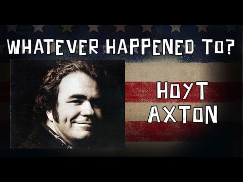Whatever Happened To Hoyt Axton?