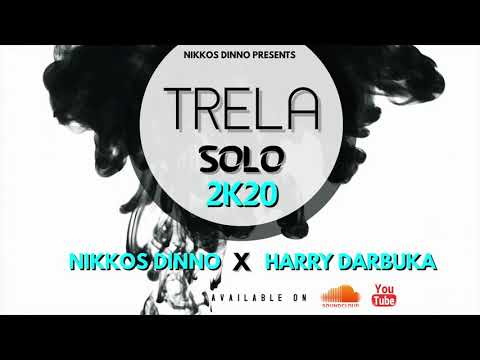 NIKKOS D. - TRELA SOLO 2K20 [ FEAT. HARRY DARBUKA ]   Official Production  