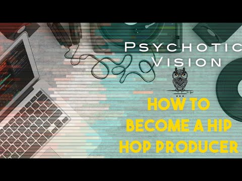 How to become the Greatest music producer.By Psychotic Vision