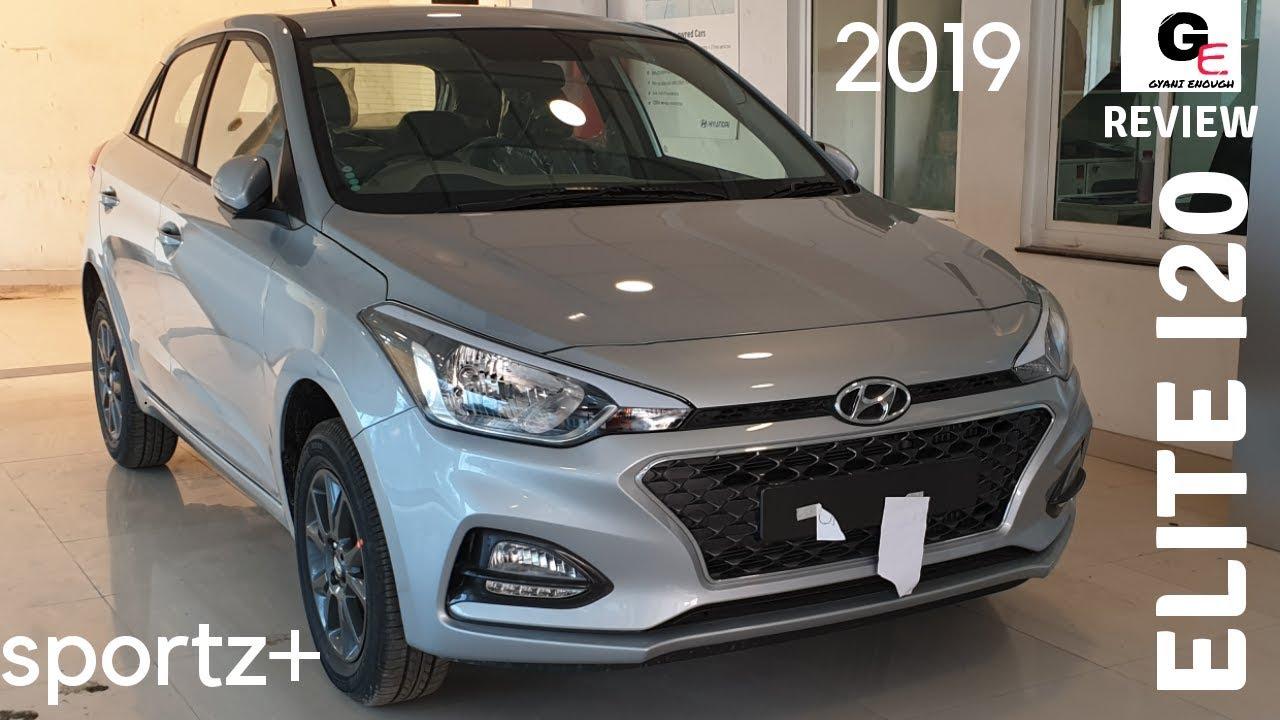 2019 Hyundai Elite I20 Sportz Detailed Review Features