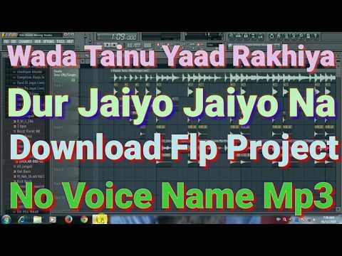 Wada Tenu Yaad Rakhiya Dur Jaiyo Jaiyo Na Himesh Reshammiya Download Flp Project No Voice Name Mp3