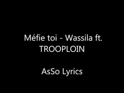 TROOPLOIN FT. WASSILABK MÉFIE TOI paroles