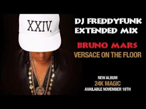 Bruno Mars - Versace on The Floor (DJ FreddyFunk Extended Mix)
