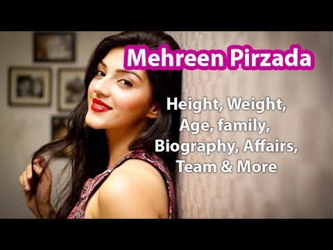 Mehreen Pirzada Height, Weight, Age, Biography, Wiki, Boyfriend, Family