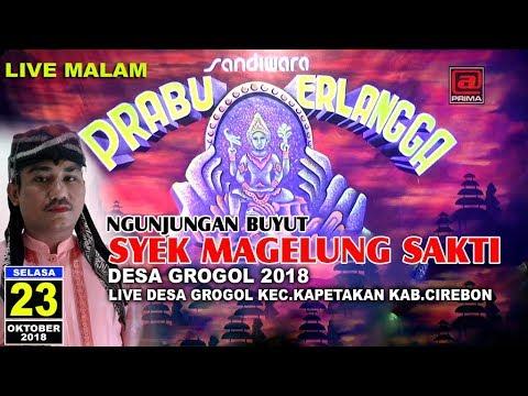 PRABU ERLANGGA  LIVE DESA GROGOL BLOK BALONG TITI SARA || EDISI MALAM