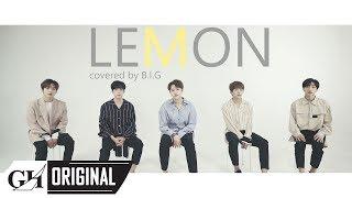 Gambar cover B.I.G(비아이지)-Lemon(米津玄師 COVER)
