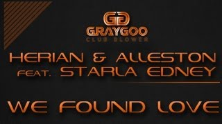 Herian & Alleston feat. Starla Edney - We Found Love (Radio Edit)