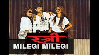 Milegi Milegi//Mika Singh//Stree//Dance Choreography