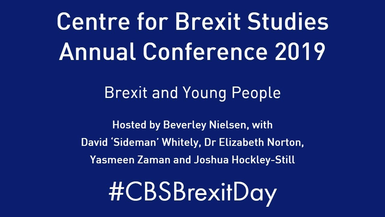 Brexit and Young People Panel Debate at Centre for Brexit Studies  Conference 2019
