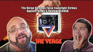 The Verge Defends False Copyright strikes against Bitwit & ReviewtechUSA