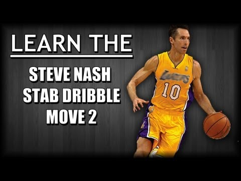 Basketball Moves - Learn The Steve Nash Stab Dribble Move 2!!!