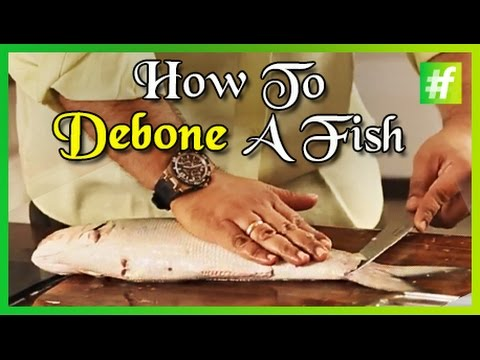 How To De-Bone A Fish | By Chef Ajay Chopra