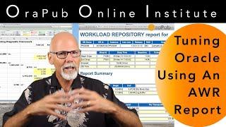 Tuning Oracle Using An AWR Report: Online Seminar Introduction
