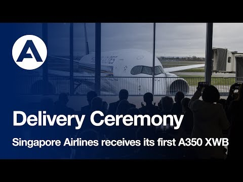 Singapore Airlines receives its first Airbus A350 XWB
