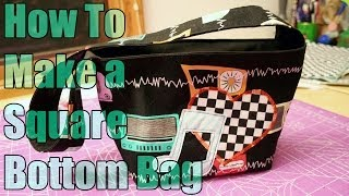 Sewing Tutorial - How To Make A Square Bottom Bag - Whatthecraft.com