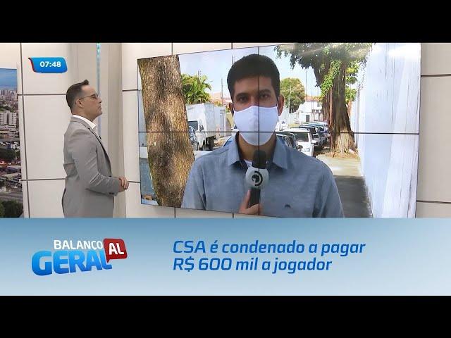 CSA é condenado a pagar R$ 600 mil a jogador