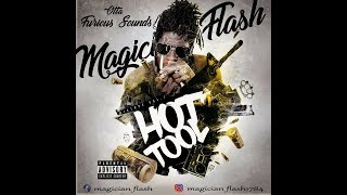 Download MAGICIAN FLASH - HOT TOOL MIXTAPE NOV 2017 MP3 song and Music Video