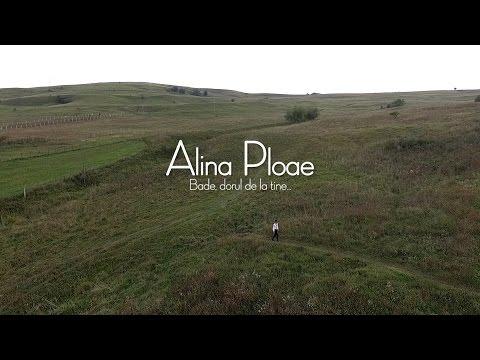 ALINA PLOAE - Bade, dorul de la tine - Oficial video