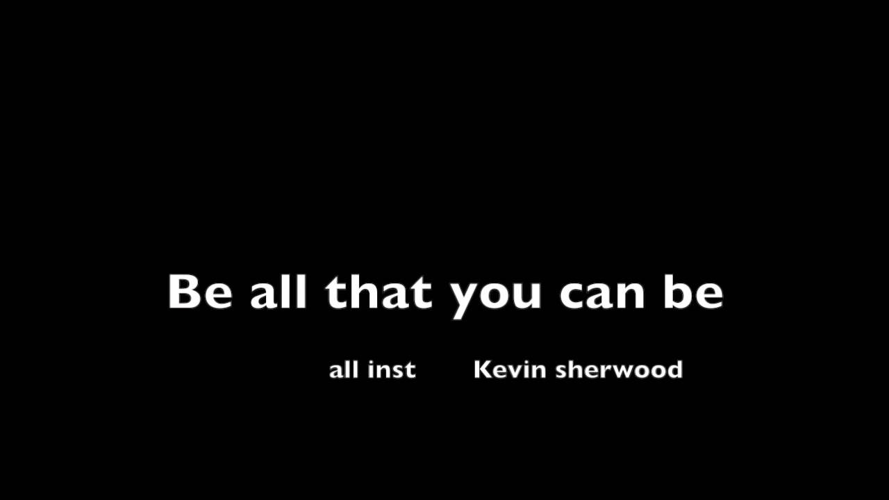 """Be All That You Can Be"" Kevin Sherwood Cover"