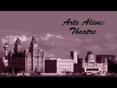 Arts Alive: Theatre - Episode 37   Bay TV Liverpool