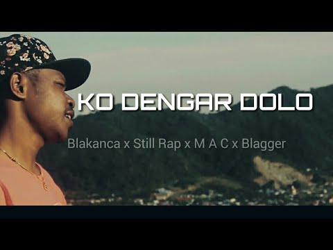 KO DENGAR DOLO LIRIK_stiLL Rap-sunrise-BlakanCa-M.A.C-BLAGER