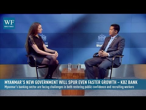 Myanmar's new government will spur even faster growth – KBZ Bank   World Finance