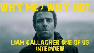 Liam gallagher one of us interview 2019
