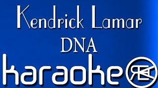Kendrick Lamar - DNA ( Karaoke Lyrics )